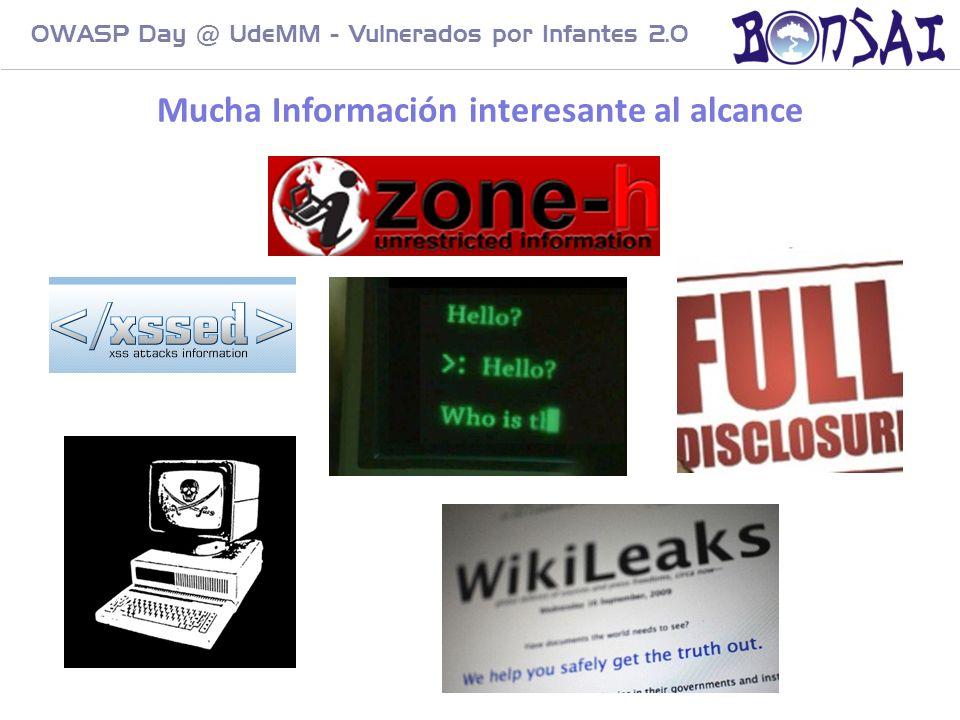 22 OWASP Day @ UdeMM - Vulnerados por Infantes 2.0 Mucha Información interesante al alcance