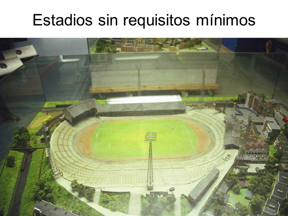 Estadios sin requisitos mínimos