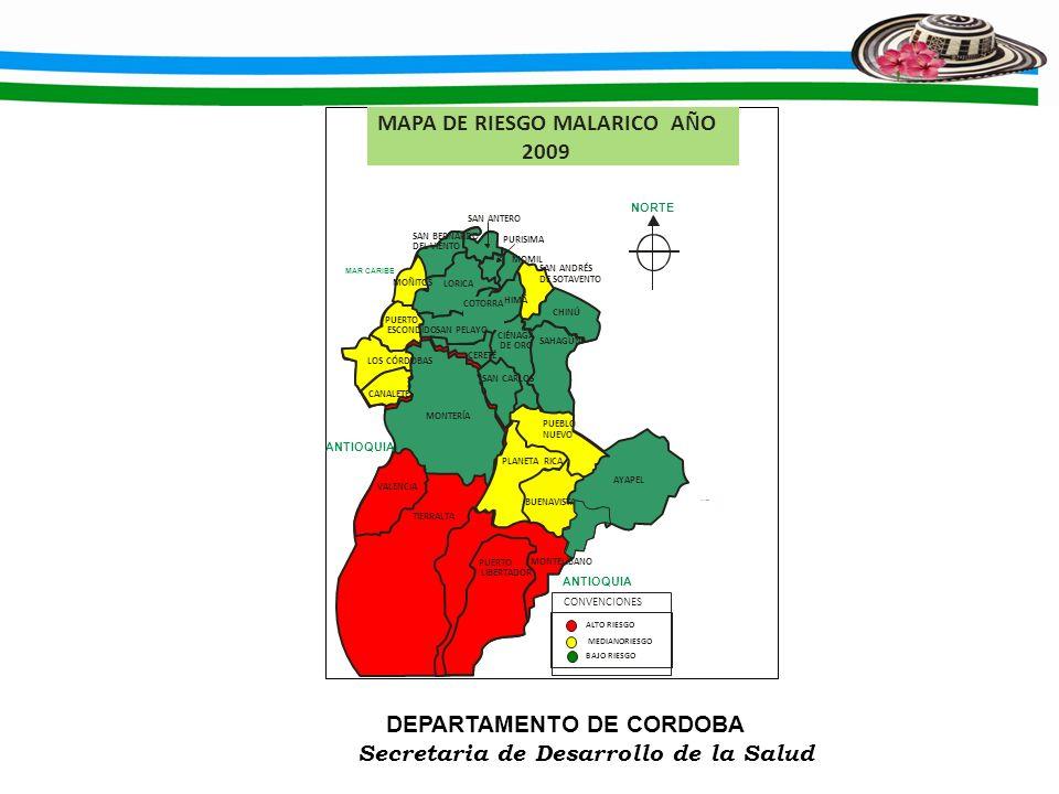 DEPARTAMENTO DE CORDOBA Secretaria de Desarrollo de la Salud MONTERÍA AYAPEL CANALETE CERETÉ CHIMÁ BUENAVISTA CHINÚ CIÉNAGA DE ORO COTORRA LORICA LOS