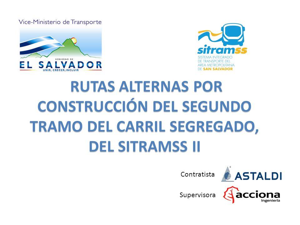 RUTAS ALTERNAS POR CONSTRUCCIÓN DEL SEGUNDO TRAMO DEL CARRIL SEGREGADO, DEL SITRAMSS II RUTAS ALTERNAS POR CONSTRUCCIÓN DEL SEGUNDO TRAMO DEL CARRIL S