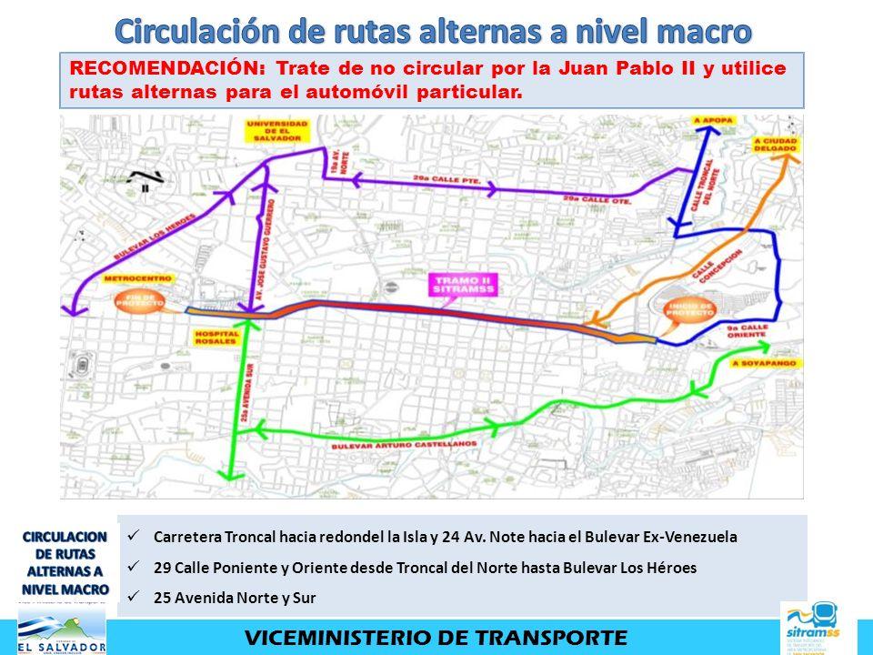Carretera Troncal hacia redondel la Isla y 24 Av. Note hacia el Bulevar Ex-Venezuela 29 Calle Poniente y Oriente desde Troncal del Norte hasta Bulevar