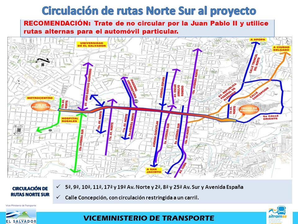 5ª, 9ª, 10ª, 11ª, 17ª y 19ª Av. Norte y 2ª, 8ª y 25ª Av. Sur y Avenida España Calle Concepción, con circulación restringida a un carril. VICEMINISTERI