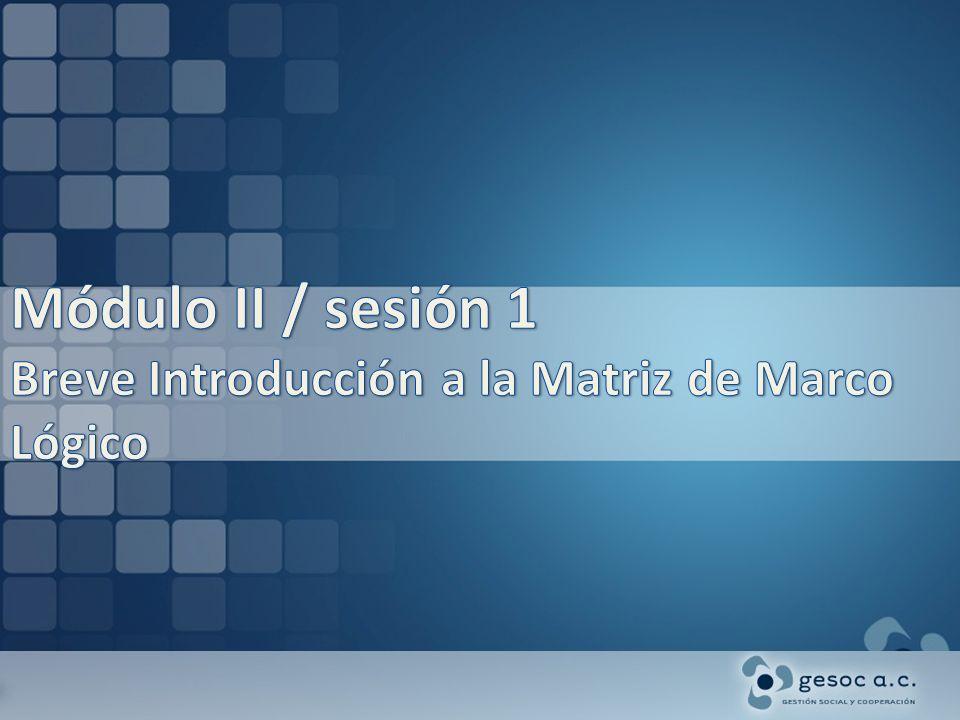 Ejercicio práctico 2 Ahora, a partir de los conocimientos desarrollados hasta el momento, elabore una matriz de marco lógico con base en un programa de su propia delegación.