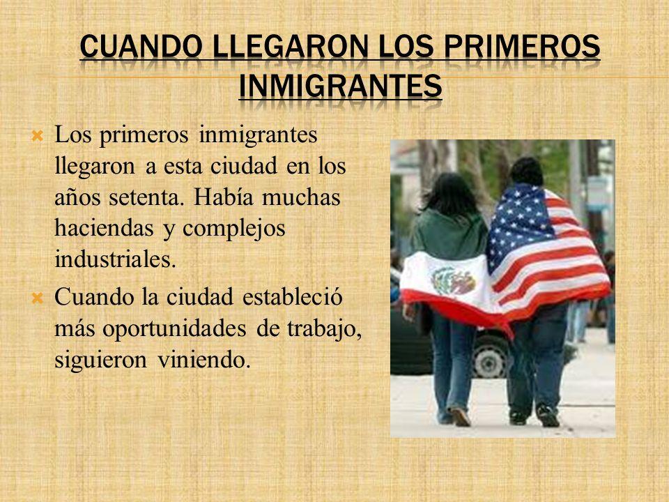 Los primeros inmigrantes llegaron a esta ciudad en los años setenta.