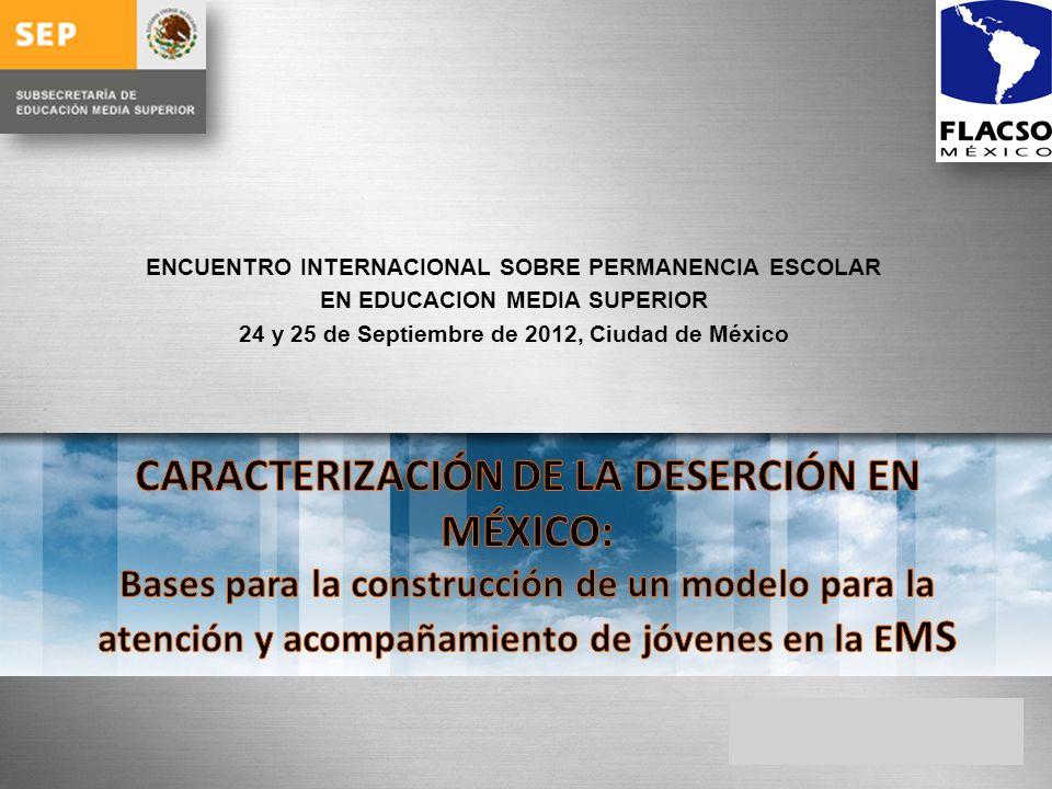 ENCUENTRO INTERNACIONAL SOBRE PERMANENCIA ESCOLAR EN EDUCACION MEDIA SUPERIOR 24 y 25 de Septiembre de 2012, Ciudad de México