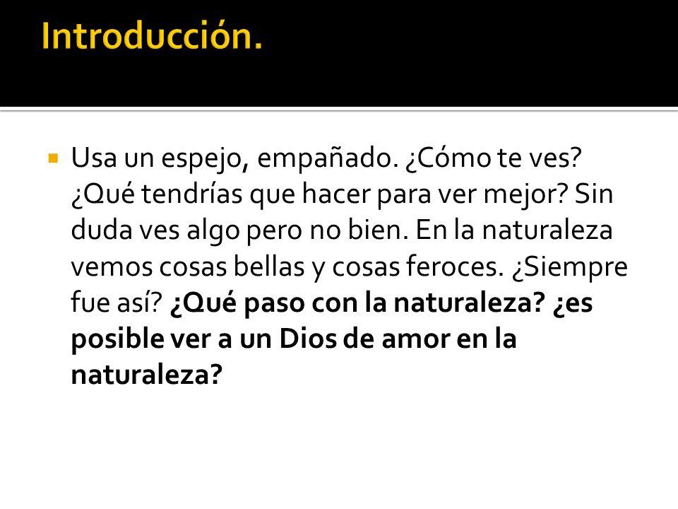 1.- La naturaleza nos presenta la revelación general.