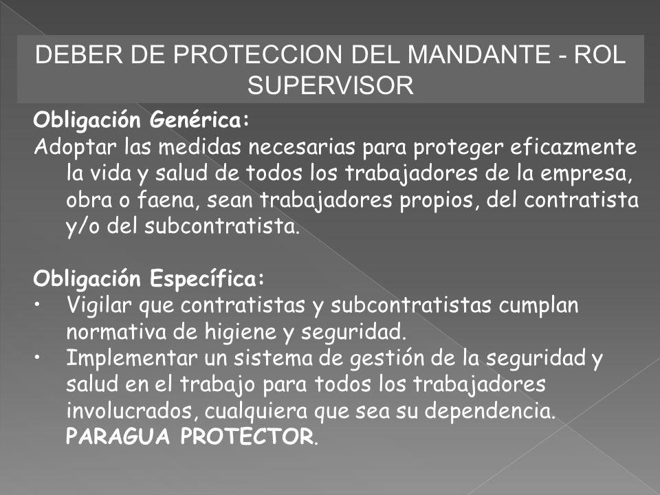 DEBER DE PROTECCION DEL MANDANTE - ROL SUPERVISOR Obligación Genérica: Adoptar las medidas necesarias para proteger eficazmente la vida y salud de tod
