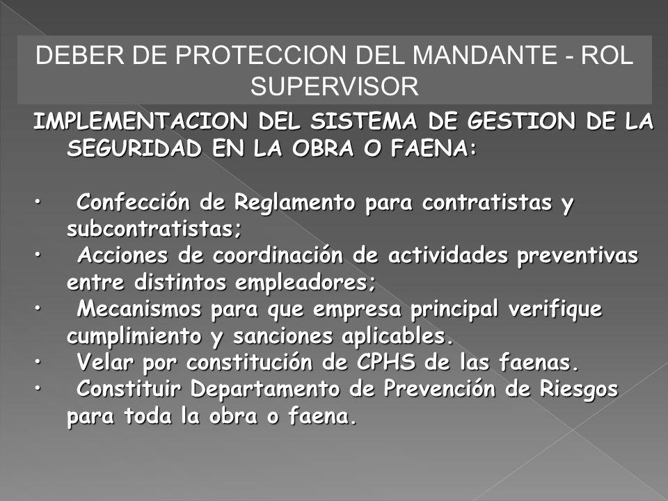 DEBER DE PROTECCION DEL MANDANTE - ROL SUPERVISOR IMPLEMENTACION DEL SISTEMA DE GESTION DE LA SEGURIDAD EN LA OBRA O FAENA: Confección de Reglamento p