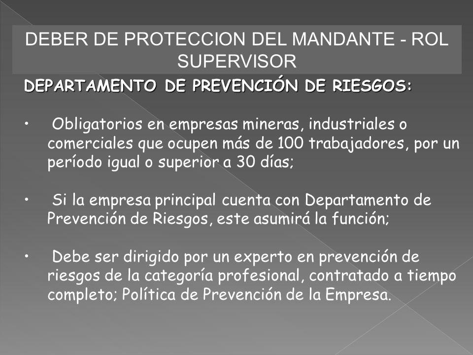 DEBER DE PROTECCION DEL MANDANTE - ROL SUPERVISOR DEPARTAMENTO DE PREVENCIÓN DE RIESGOS: Obligatorios en empresas mineras, industriales o comerciales