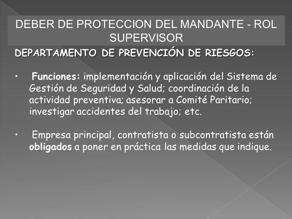 DEBER DE PROTECCION DEL MANDANTE - ROL SUPERVISOR DEPARTAMENTO DE PREVENCIÓN DE RIESGOS: Funciones: implementación y aplicación del Sistema de Gestión