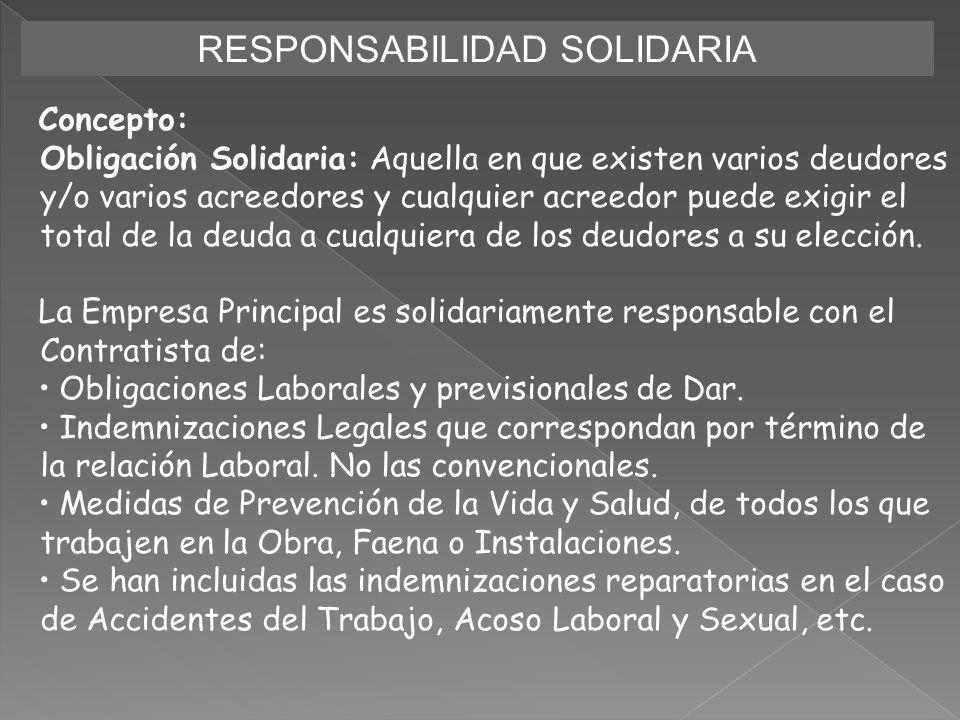 RESPONSABILIDAD SOLIDARIA Concepto: Obligación Solidaria: Aquella en que existen varios deudores y/o varios acreedores y cualquier acreedor puede exig