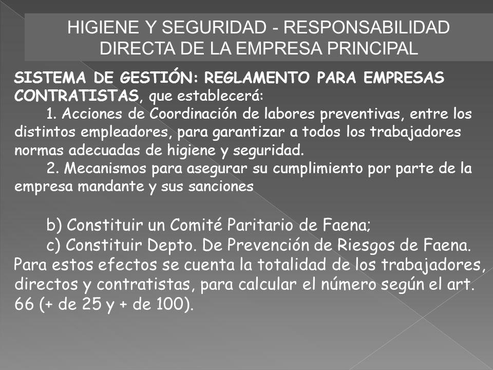 HIGIENE Y SEGURIDAD - RESPONSABILIDAD DIRECTA DE LA EMPRESA PRINCIPAL SISTEMA DE GESTIÓN: REGLAMENTO PARA EMPRESAS CONTRATISTAS, que establecerá: 1. A