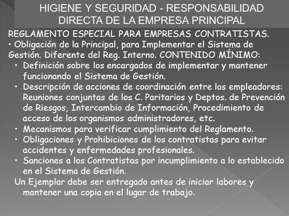 HIGIENE Y SEGURIDAD - RESPONSABILIDAD DIRECTA DE LA EMPRESA PRINCIPAL REGLAMENTO ESPECIAL PARA EMPRESAS CONTRATISTAS. Obligación de la Principal, para