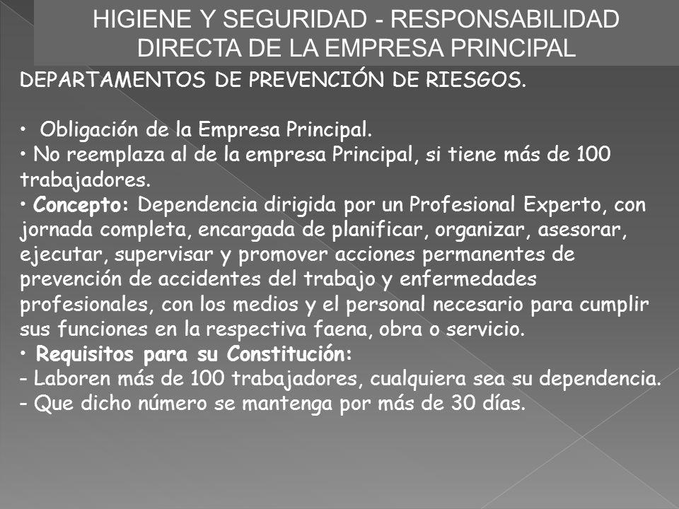 HIGIENE Y SEGURIDAD - RESPONSABILIDAD DIRECTA DE LA EMPRESA PRINCIPAL DEPARTAMENTOS DE PREVENCIÓN DE RIESGOS. Obligación de la Empresa Principal. No r