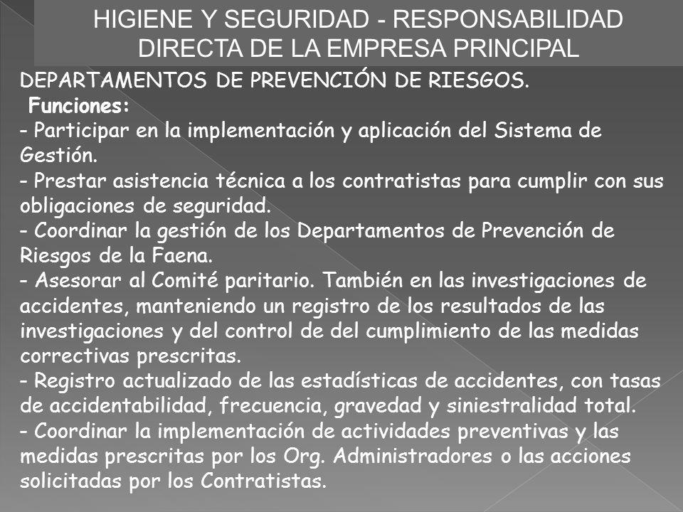 HIGIENE Y SEGURIDAD - RESPONSABILIDAD DIRECTA DE LA EMPRESA PRINCIPAL DEPARTAMENTOS DE PREVENCIÓN DE RIESGOS. Funciones: - Participar en la implementa