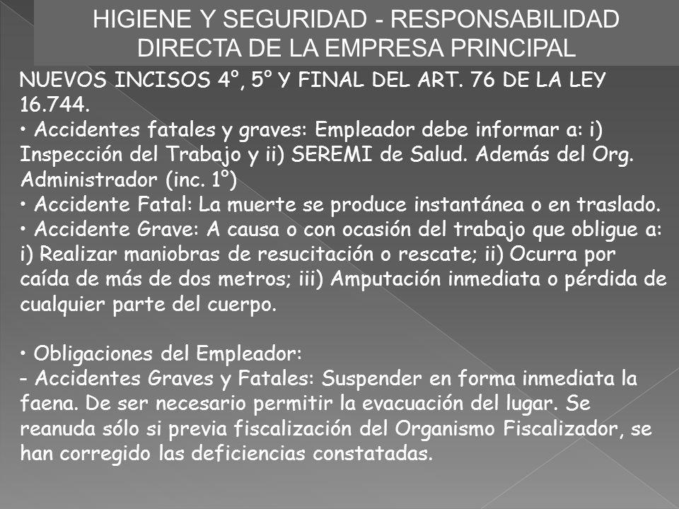 HIGIENE Y SEGURIDAD - RESPONSABILIDAD DIRECTA DE LA EMPRESA PRINCIPAL NUEVOS INCISOS 4°, 5° Y FINAL DEL ART. 76 DE LA LEY 16.744. Accidentes fatales y