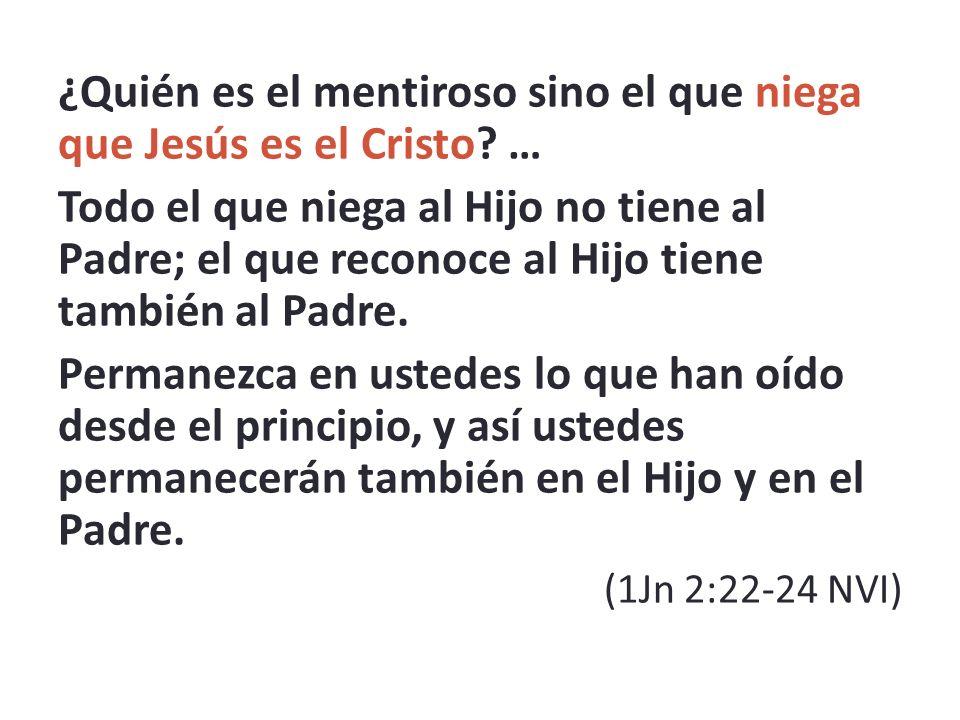 ¿Quién es el mentiroso sino el que niega que Jesús es el Cristo.