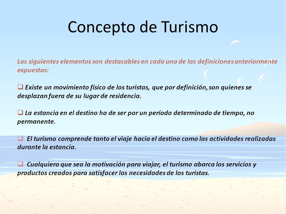 Los siguientes elementos son destacables en cada una de las definiciones anteriormente expuestas: Existe un movimiento físico de los turistas, que por