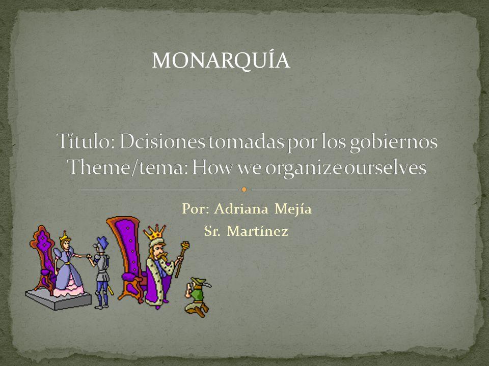Por: Adriana Mejía Sr. Martínez MONARQUÍA