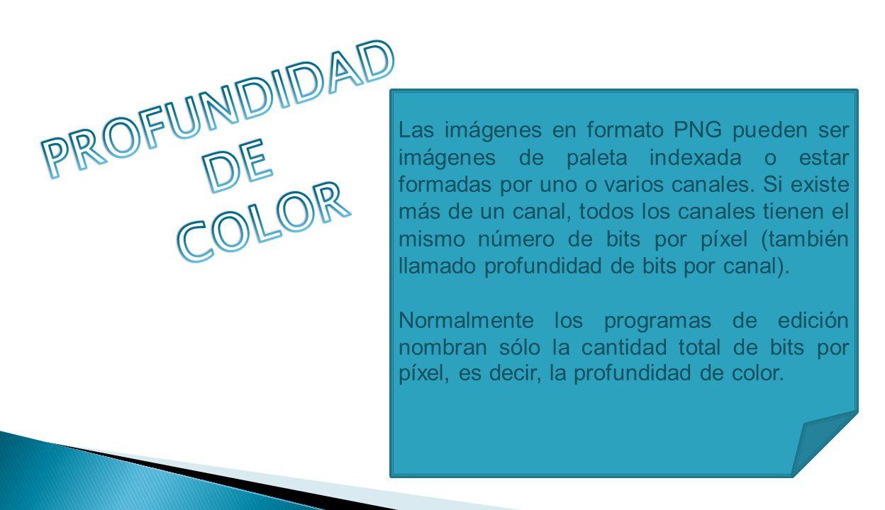 Las imágenes en formato PNG pueden ser imágenes de paleta indexada o estar formadas por uno o varios canales.
