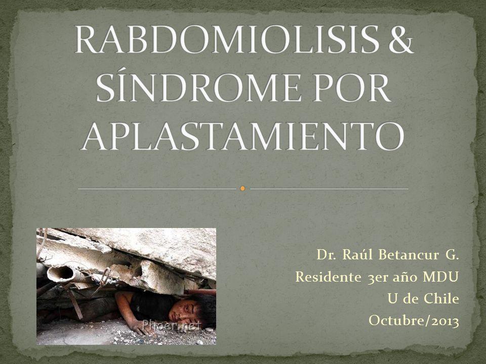 Dr. Raúl Betancur G. Residente 3er año MDU U de Chile Octubre/2013