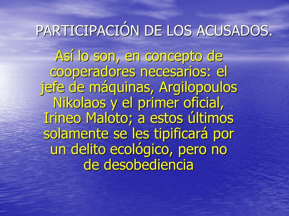 PARTICIPACIÓN DE LOS ACUSADOS.