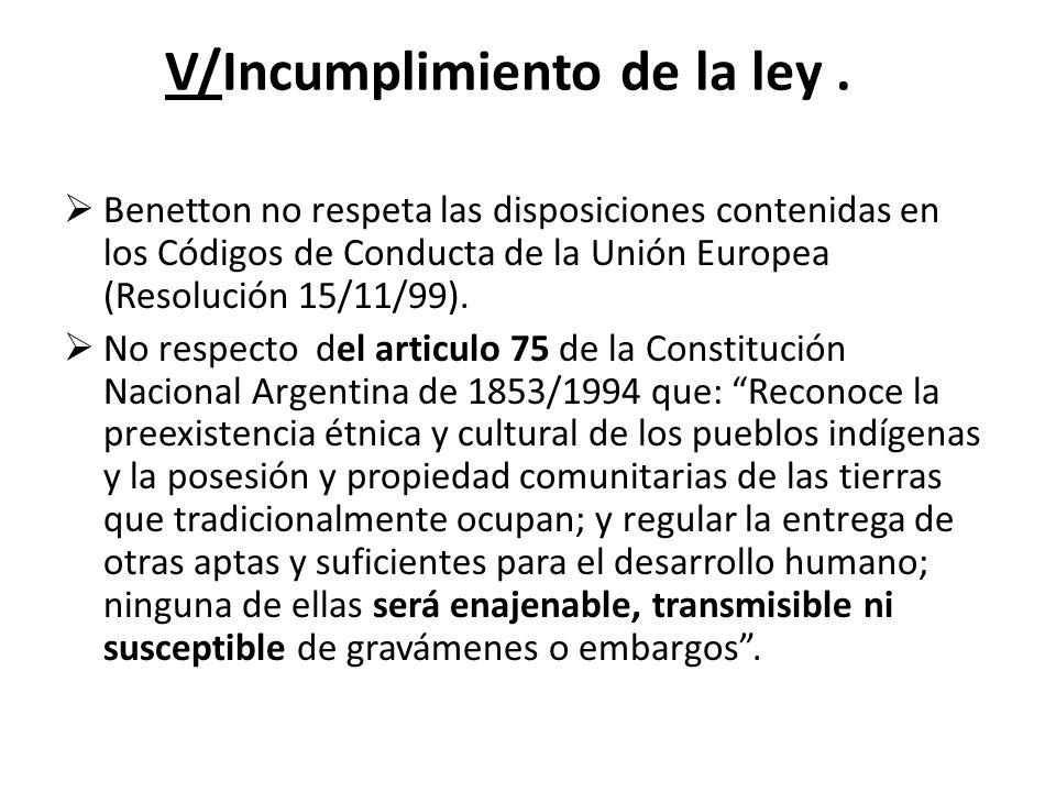 V/Incumplimiento de la ley. Benetton no respeta las disposiciones contenidas en los Códigos de Conducta de la Unión Europea (Resolución 15/11/99). No