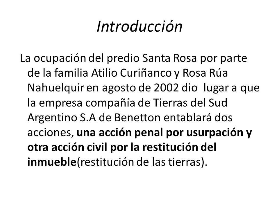 Introducción La ocupación del predio Santa Rosa por parte de la familia Atilio Curiñanco y Rosa Rúa Nahuelquir en agosto de 2002 dio lugar a que la em