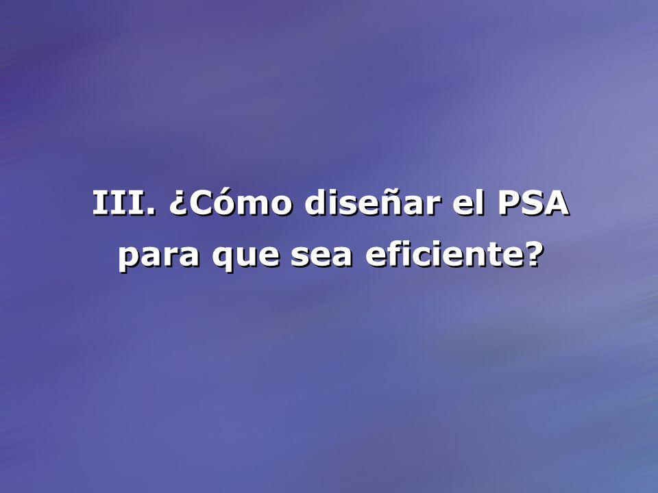 III. ¿Cómo diseñar el PSA para que sea eficiente