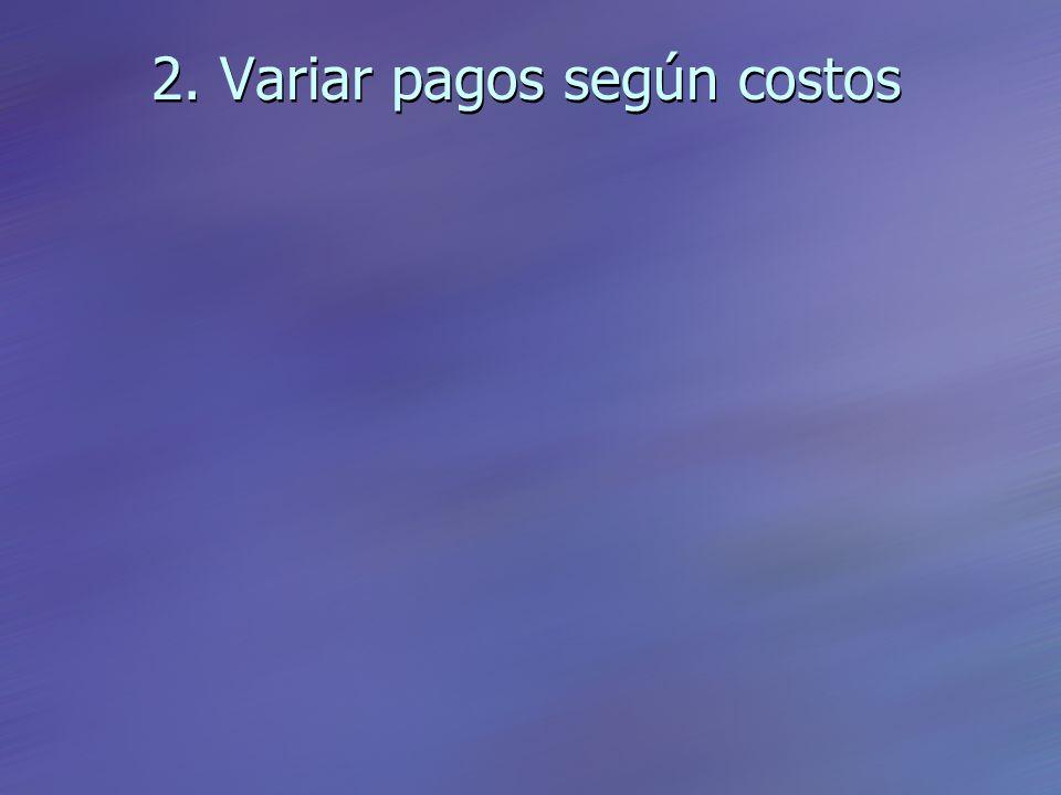 2. Variar pagos según costos