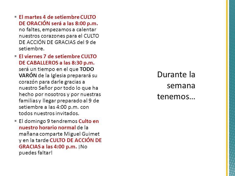 El martes 4 de setiembre CULTO DE ORACIÓN será a las 8:00 p.m.