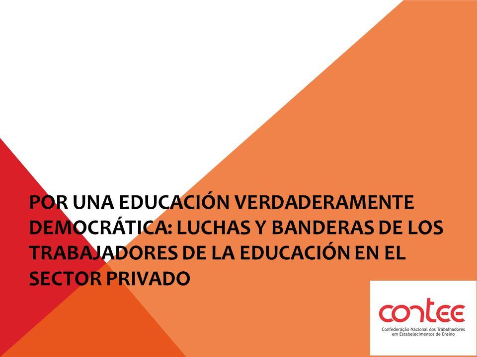 POR UNA EDUCACIÓN VERDADERAMENTE DEMOCRÁTICA: LUCHAS Y BANDERAS DE LOS TRABAJADORES DE LA EDUCACIÓN EN EL SECTOR PRIVADO