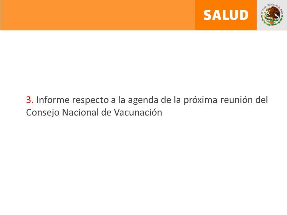 3. Informe respecto a la agenda de la próxima reunión del Consejo Nacional de Vacunación