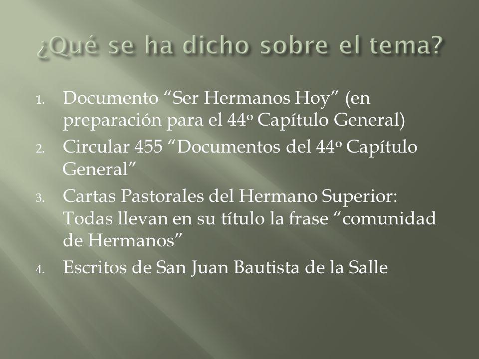 1.Documento Ser Hermanos Hoy (en preparación para el 44 o Capítulo General) 2.