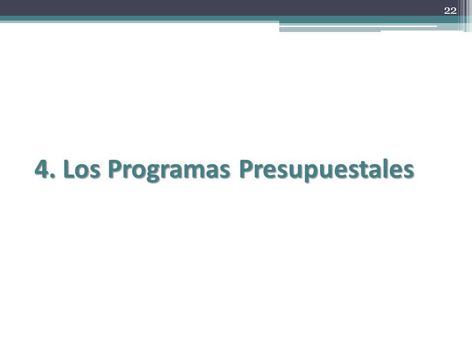 22 4. Los Programas Presupuestales