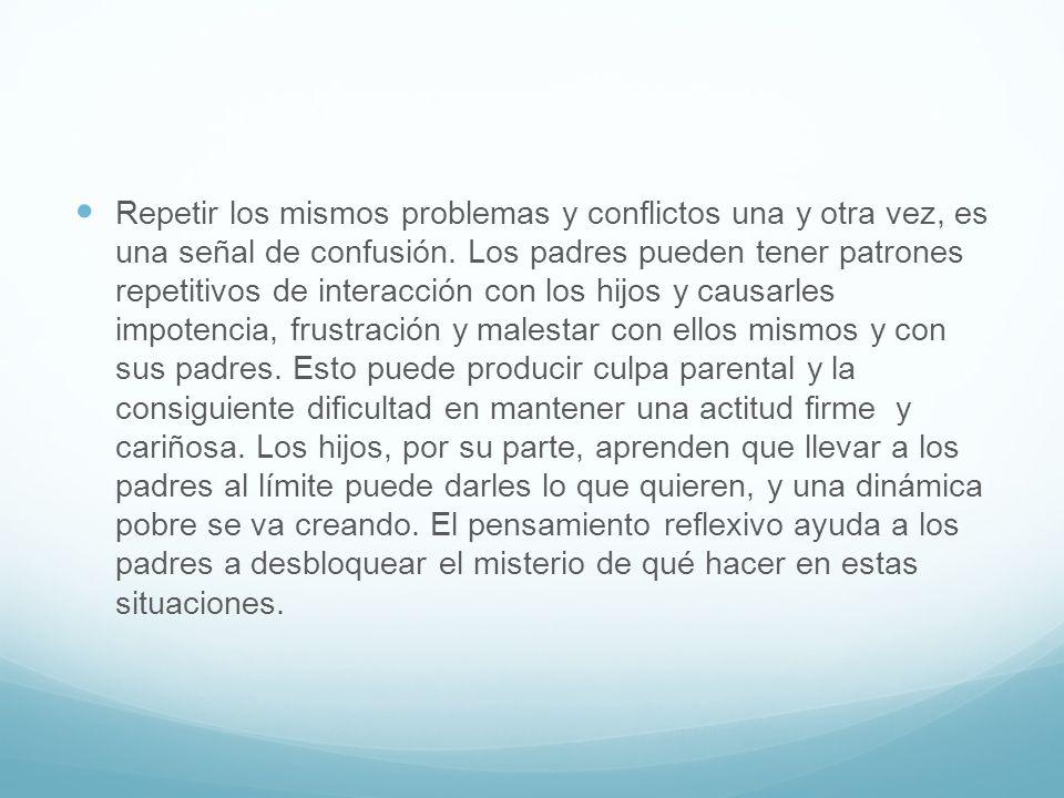 Repetir los mismos problemas y conflictos una y otra vez, es una señal de confusión.