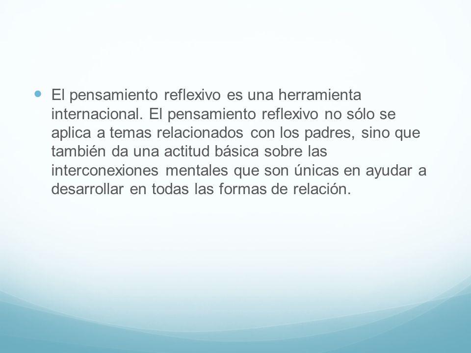 El pensamiento reflexivo es una herramienta internacional.