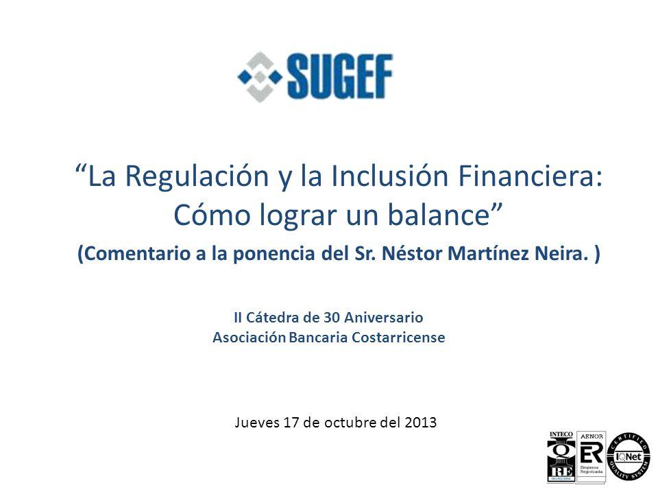 Algunas reflexiones… 1.¿A qué tipo de regulación nos referimos, cuando se plantea su efecto desfavorable para la inclusión financiera.