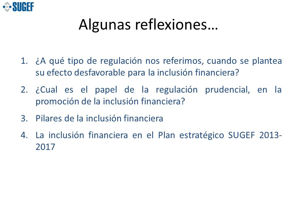 ¿A qué tipo de regulación nos referimos, cuando se plantea su efecto desfavorable para la inclusión financiera.