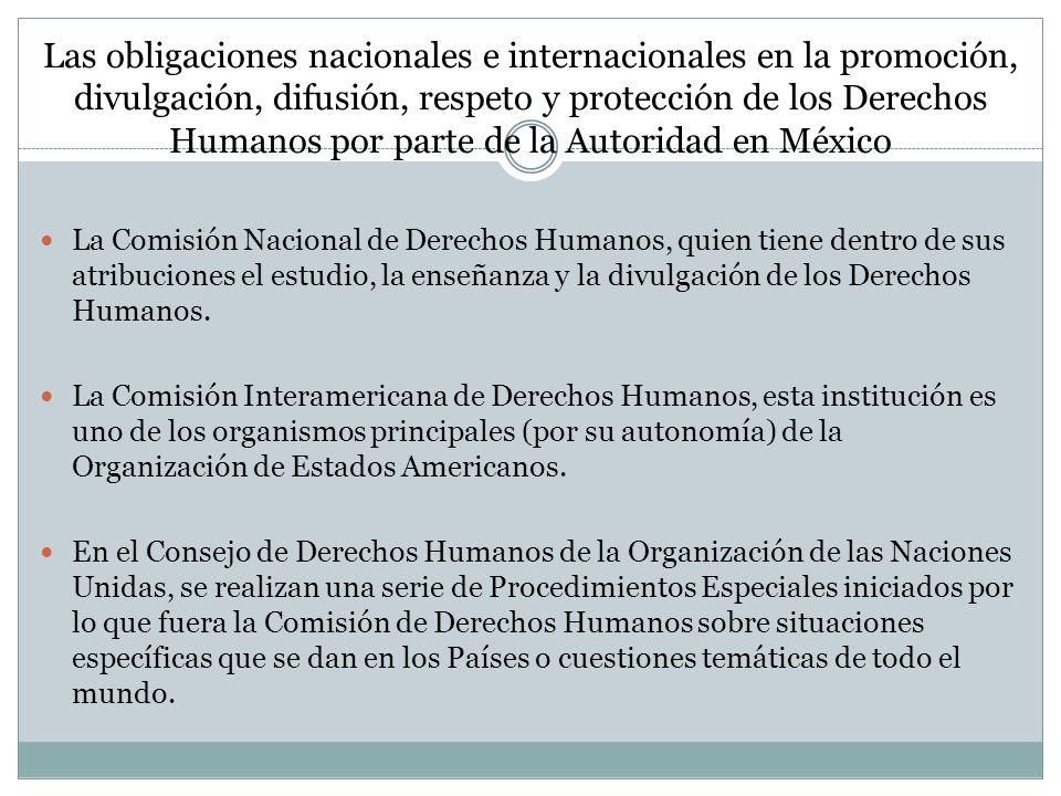 Las obligaciones nacionales e internacionales en la promoción, divulgación, difusión, respeto y protección de los Derechos Humanos por parte de la Aut