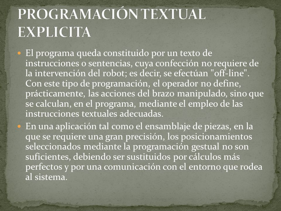 En este tipo de programación, el propio brazo interviene en el trazado del camino y en las acciones a desarrollar en la tarea de la aplicación.