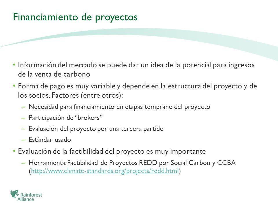 Financiamiento de proyectos Información del mercado se puede dar un idea de la potencial para ingresos de la venta de carbono Forma de pago es muy var