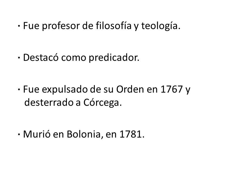· Fue profesor de filosofía y teología. · Destacó como predicador.