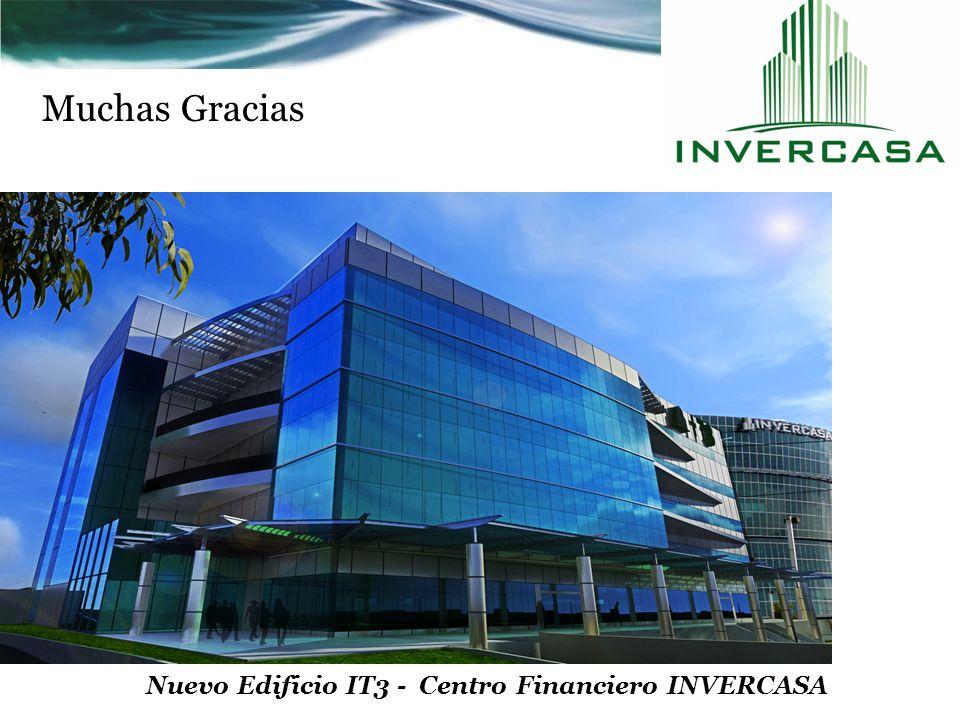 Muchas Gracias Nuevo Edificio IT3 - Centro Financiero INVERCASA