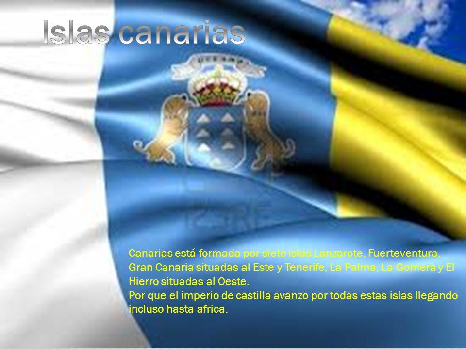 Canarias está formada por siete islas Lanzarote, Fuerteventura, Gran Canaria situadas al Este y Tenerife, La Palma, La Gomera y El Hierro situadas al