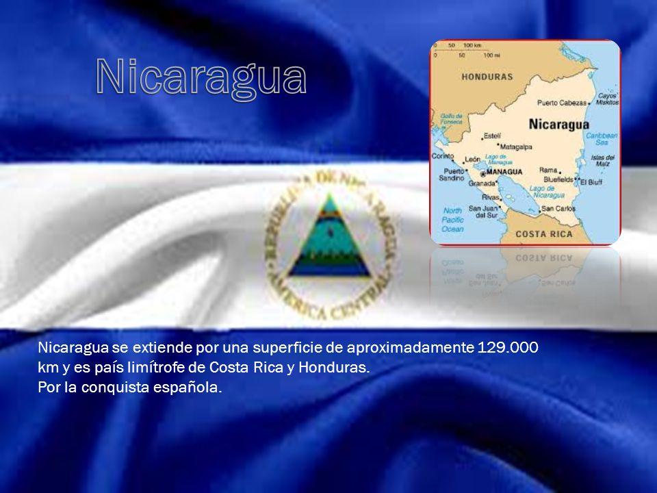 Nicaragua se extiende por una superficie de aproximadamente 129.000 km y es país limítrofe de Costa Rica y Honduras. Por la conquista española.