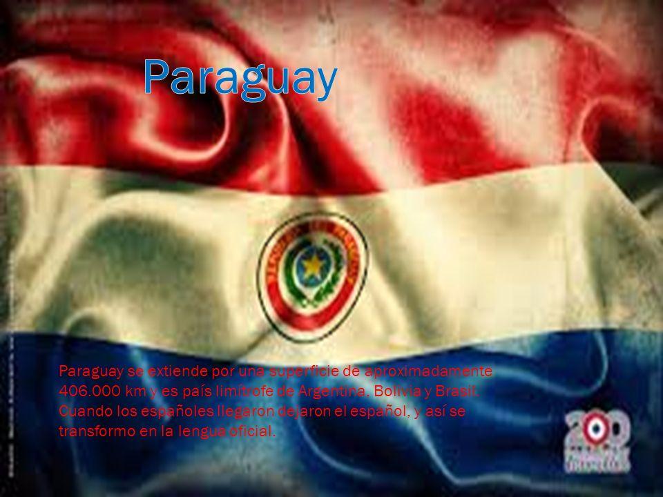 Paraguay se extiende por una superficie de aproximadamente 406.000 km y es país limítrofe de Argentina, Bolivia y Brasil. Cuando los españoles llegaro