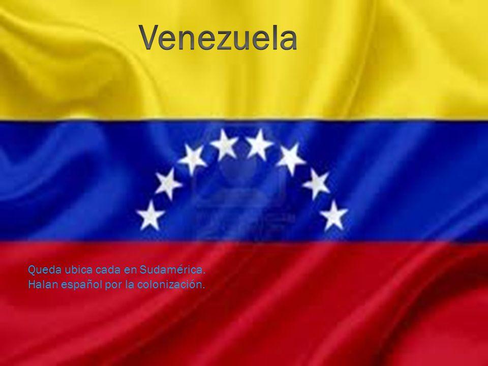 Queda ubica cada en Sudamérica. Halan español por la colonización.