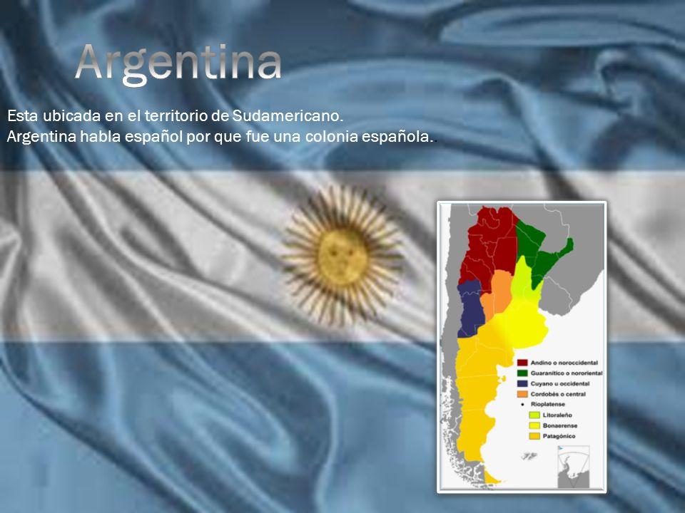 Esta ubicada en el territorio de Sudamericano. Argentina habla español por que fue una colonia española..