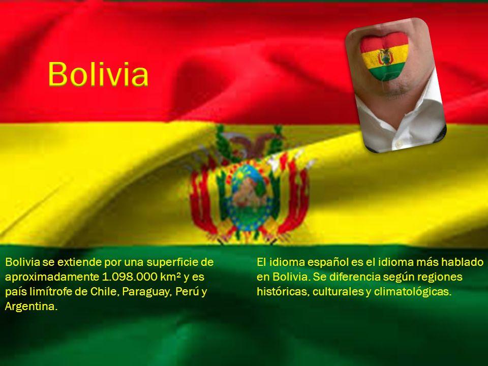 Bolivia se extiende por una superficie de aproximadamente 1.098.000 km² y es país limítrofe de Chile, Paraguay, Perú y Argentina. El idioma español es